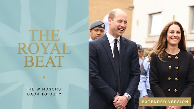 The Royal Beat. The Windsors: Back to Duty