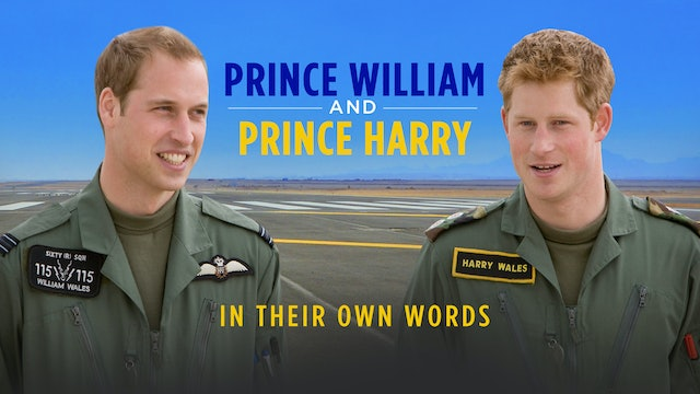 Prince William and Prince Harry: In their own words