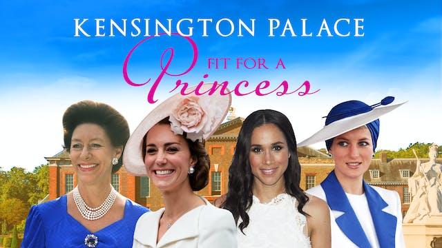 Inside Kensington Palace: Fit for a P...