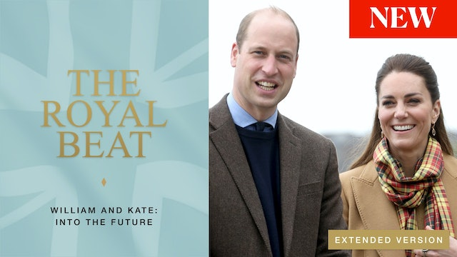 The Royal Beat - Ep 38. William and Kate: Into The Future
