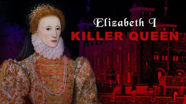Elizabeth I, Killer Queen