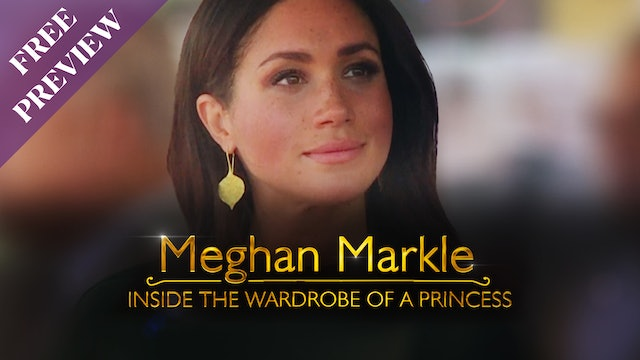 Meghan Markle: Inside the Wardrobe of a Princess