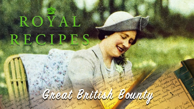 Royal Recipes: Great British Bounty
