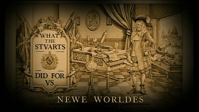 What The Tudors And Stuarts Did For Us - Ep 8 New Worlds