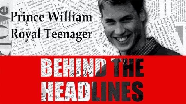 Prince William: Royal Teenager Behind...