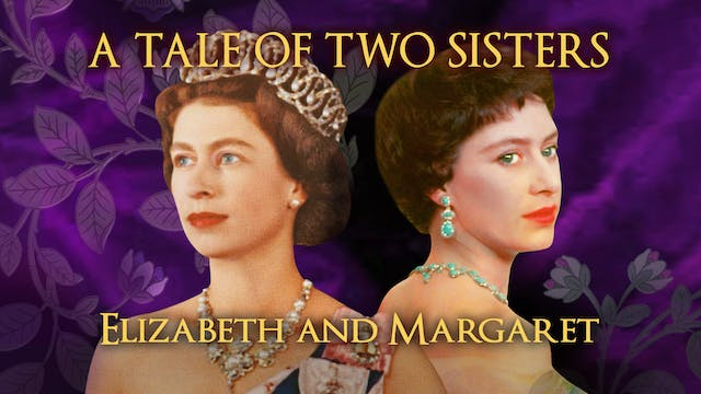 A Tale Of Two Sisters: Elizabeth II A...