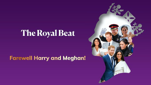 The Royal Beat - Farewell Harry and M...