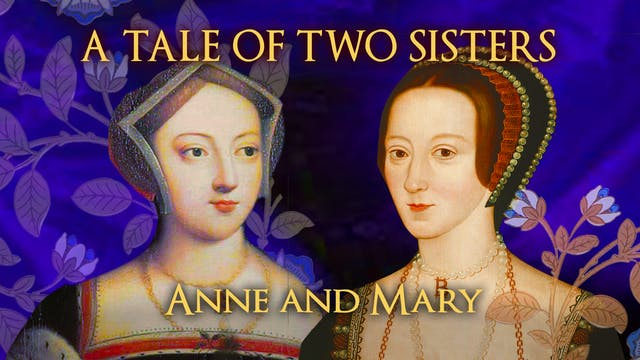 A Tale Of Two Sisters:  Anne Boleyn A...