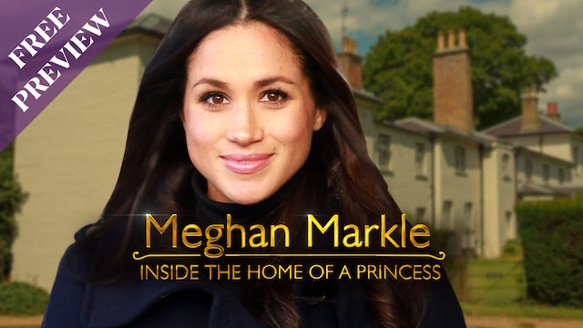 [PREVIEW] Meghan Markle: Inside the Home of a Princess