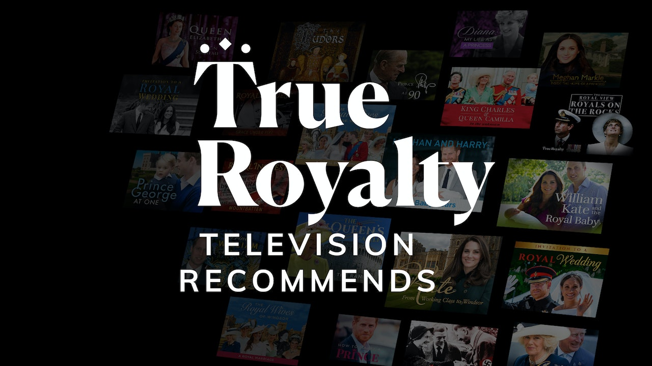 True Royalty TV Recommends - free to watch