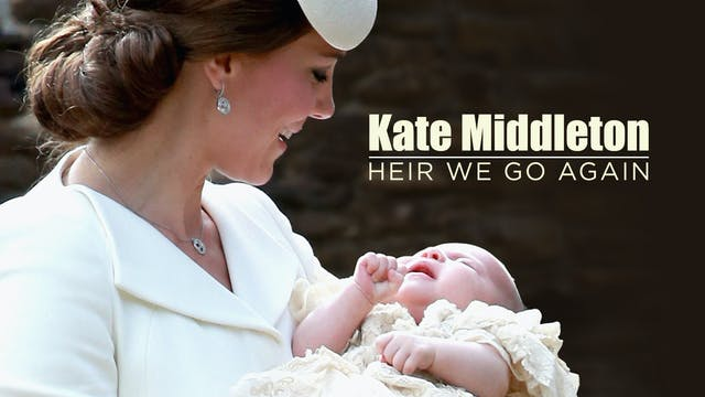 Kate Middleton:Heir we go again