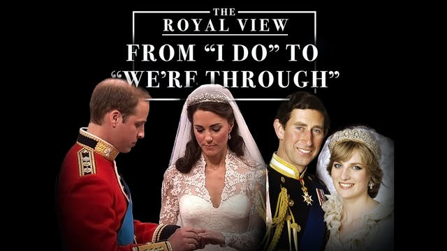 The Royal View: From 'I do' to 'We're...