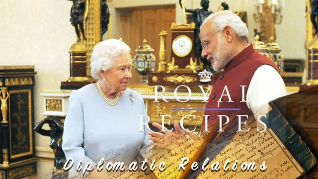 Royal Recipes: Diplomatic Relations