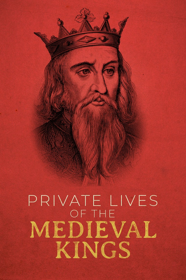The Private Lives of Medieval Kings