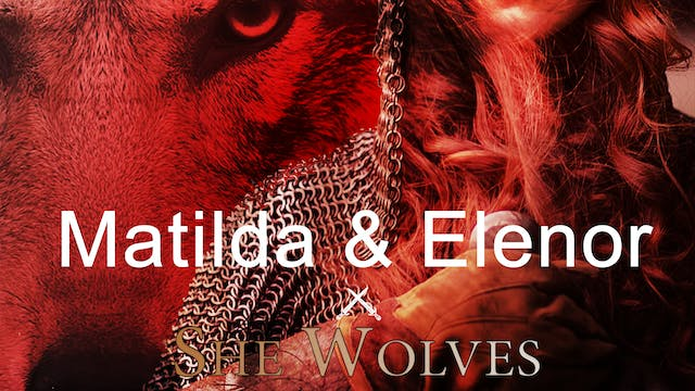 She Wolves: Matilda and Eleanor