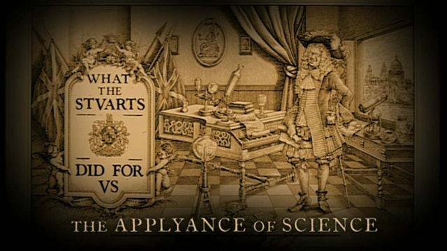 What The Tudors And Stuarts Did For Us - Ep 6 The Appliance of Science