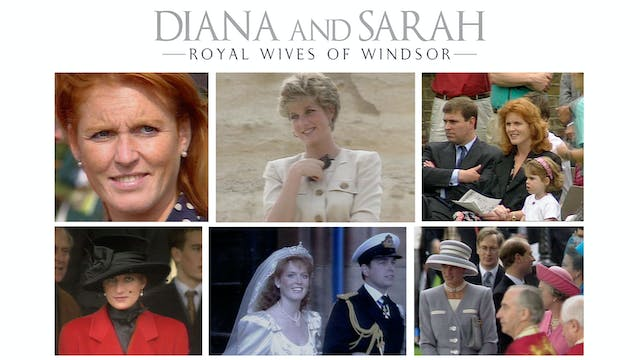 Diana and Sarah: The Royal Wives of W...