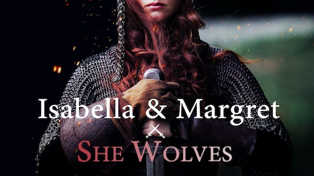 She Wolves: Isabella and Margaret
