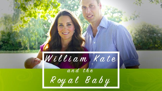 William, Kate and the Royal Baby