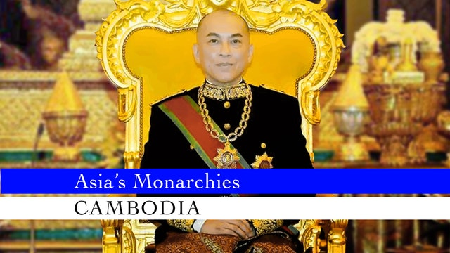 Asia's Monarchies: Cambodia