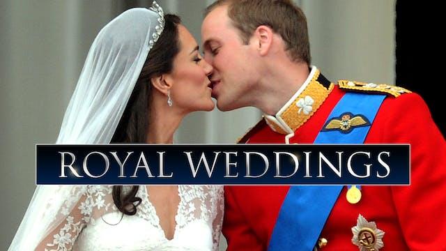 Royals Revealed: Royal Weddings