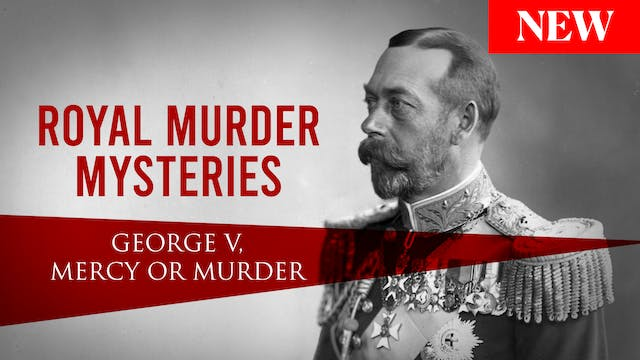 Royal Murder Mysteries: George V. Mer...