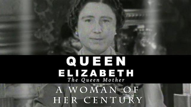 Queen Elizabeth, the Queen Mother: A Woman of Her Century