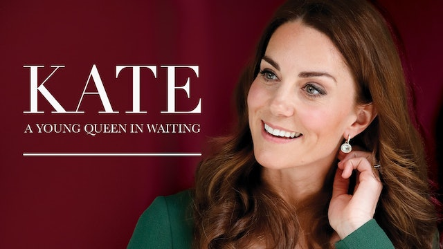 Kate: A Young Queen in Waiting