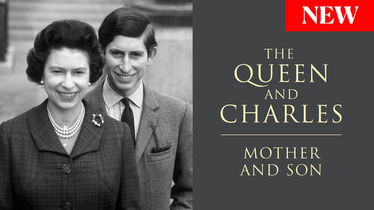 The Queen and Charles: Mother and Son