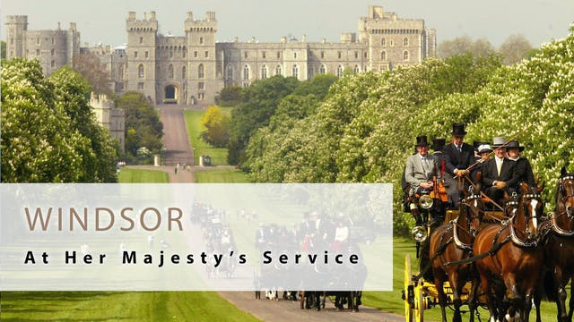 At Her Majesty's Service: Windsor