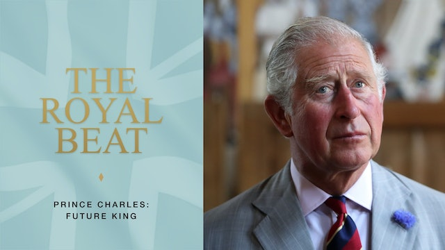 The Royal Beat. Prince Charles: Future King
