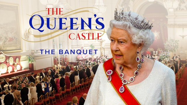 The Queen's Castle: The Banquet