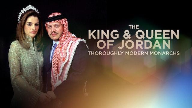 The King & Queen of Jordan: Thoroughly Modern Monarchs