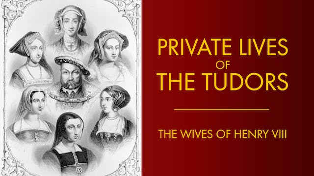 Private Lives of the Tudors: The Wive...