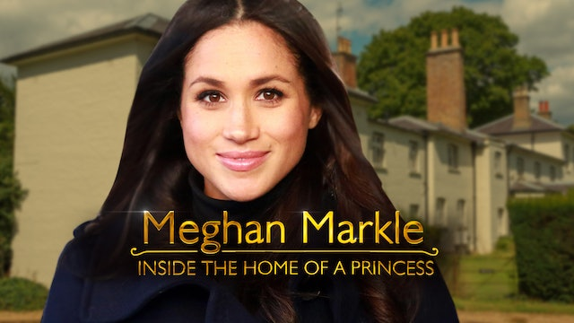 Meghan Markle: Inside the Home of a Princess