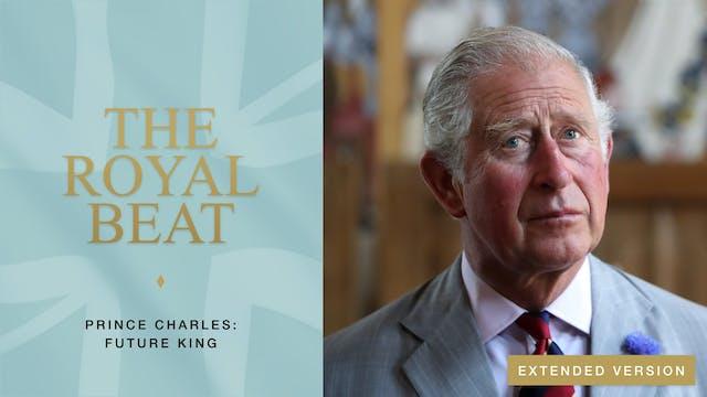 The Royal Beat. Prince Charles: Futur...