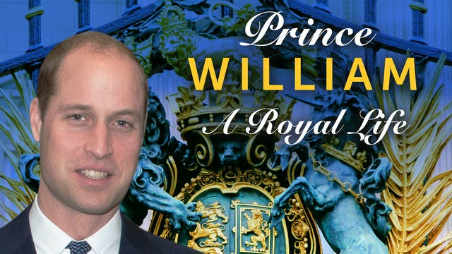 Prince William: A Royal Life