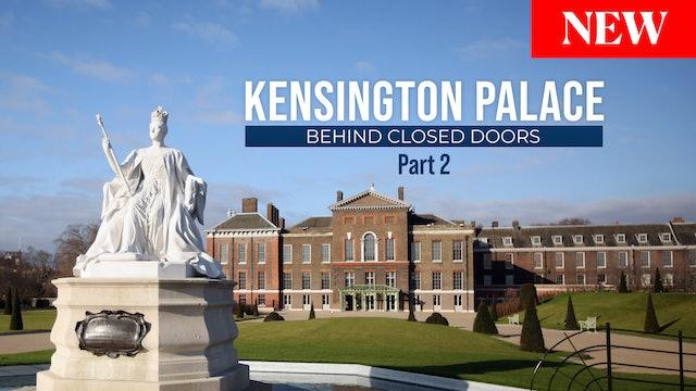 Kensington Palace: Behind Closed Doors -Episode 2
