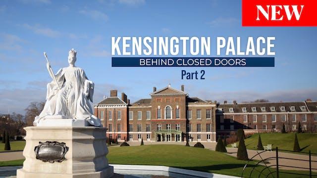 Kensington Palace: Behind Closed Door...