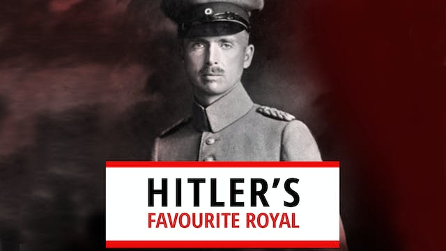 Hitler's Favourite Royal