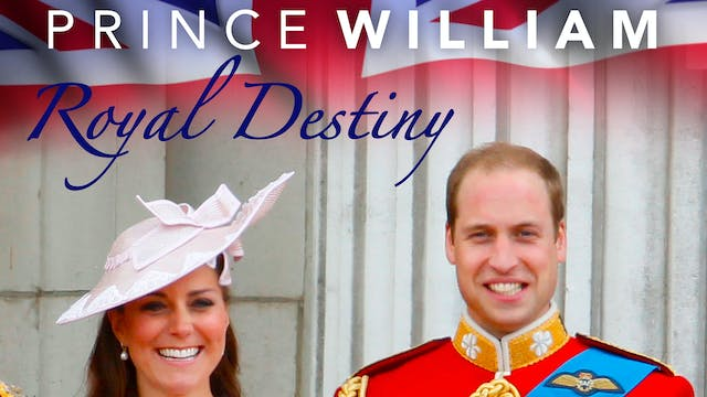 Prince William: Royal Destiny