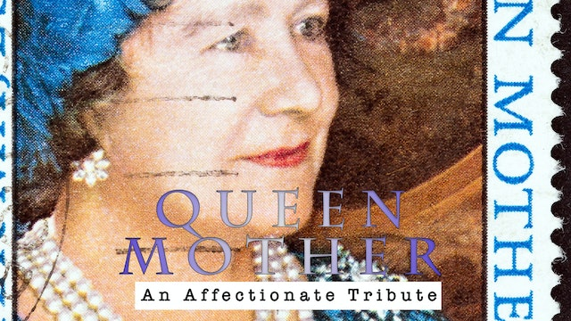 The Queen Mother: An Affectionate Tribute