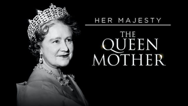 Her Majesty The Queen Mother