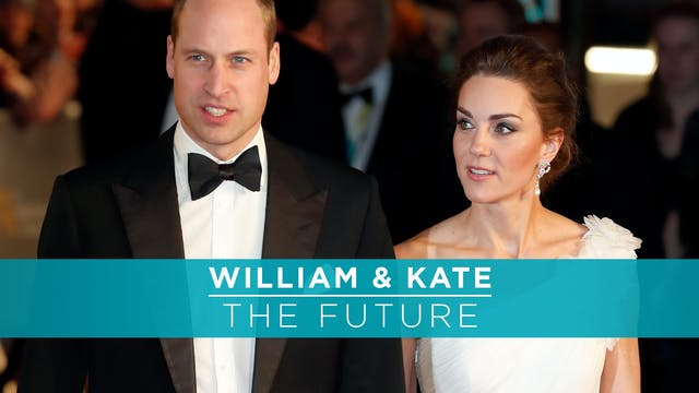 William and Kate: The Future