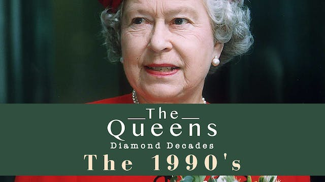 The Queen's Diamond Decades: The 1990's