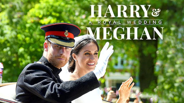 Harry and Meghan: The Royal Wedding