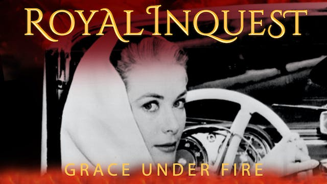 Royal Inquest: Grace Under Fire