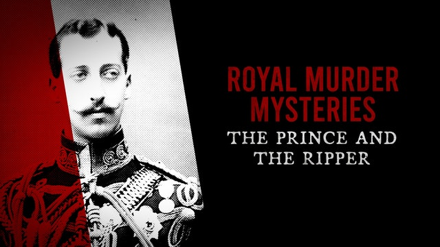 Royal Murder Mysteries: The Prince and The Ripper