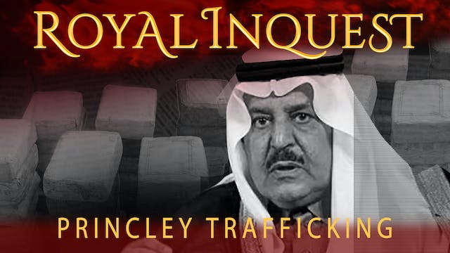 Royal Inquest: Princely Trafficking