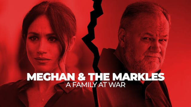 Meghan and the Markles: A Family At War